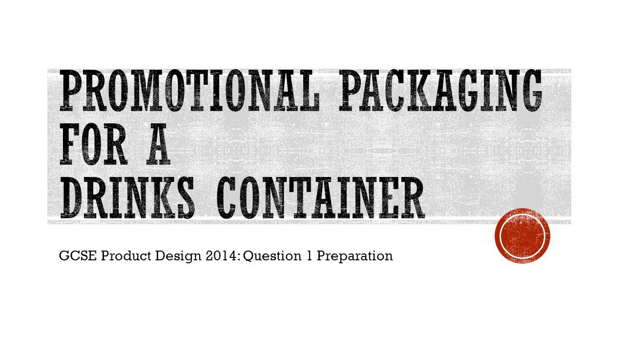 GCSE Product Design 2014: Question 1 Preparation