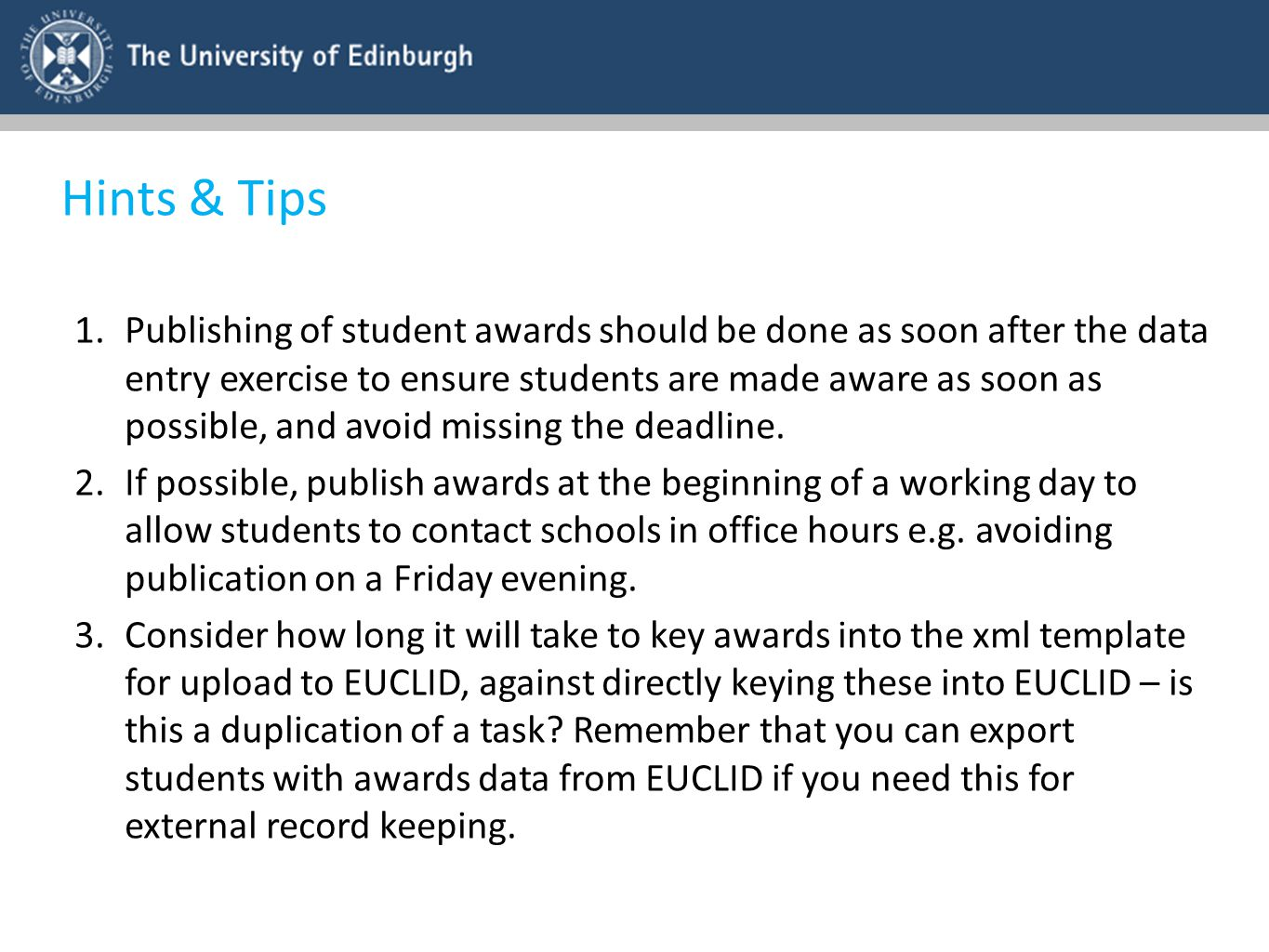 Hints & Tips 1.Publishing of student awards should be done as soon after the data entry exercise to ensure students are made aware as soon as possible