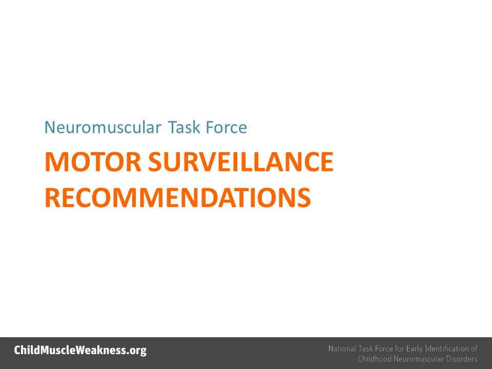 MOTOR SURVEILLANCE RECOMMENDATIONS Neuromuscular Task Force