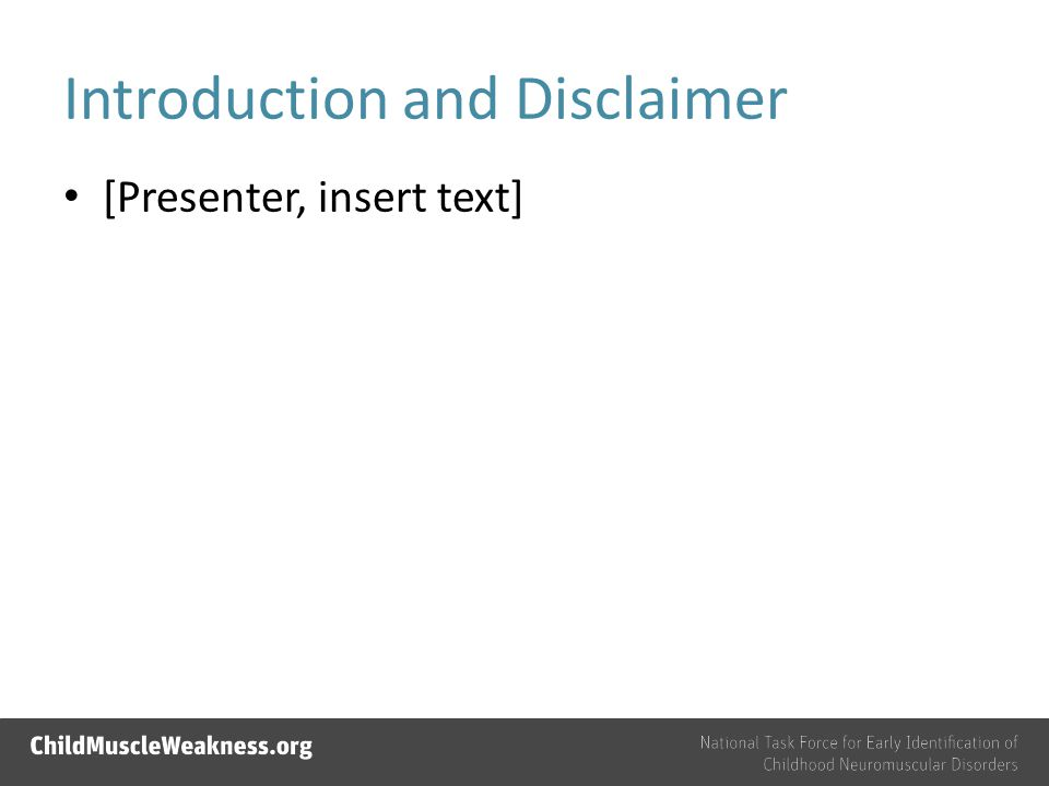 Introduction and Disclaimer [Presenter, insert text]