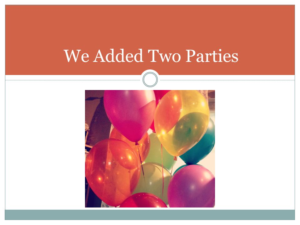We Added Two Parties