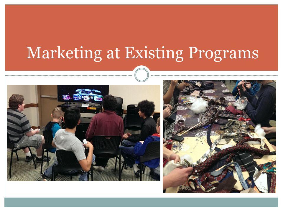Marketing at Existing Programs