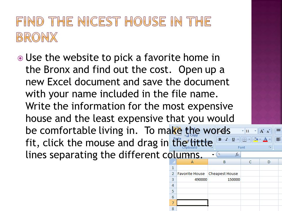  Use the website to pick a favorite home in the Bronx and find out the cost.