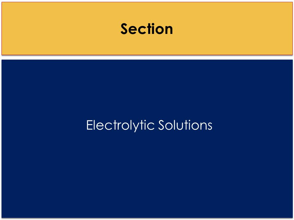 Electrolytic Solutions Section