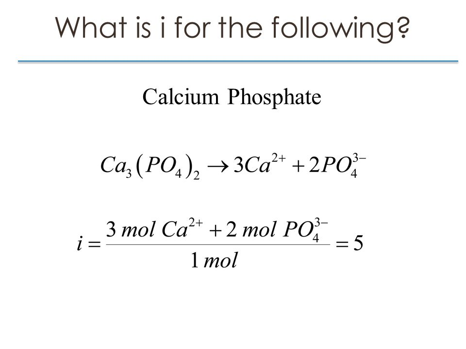 What is i for the following Calcium Phosphate