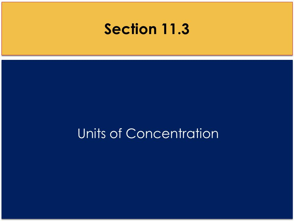 Units of Concentration Section 11.3