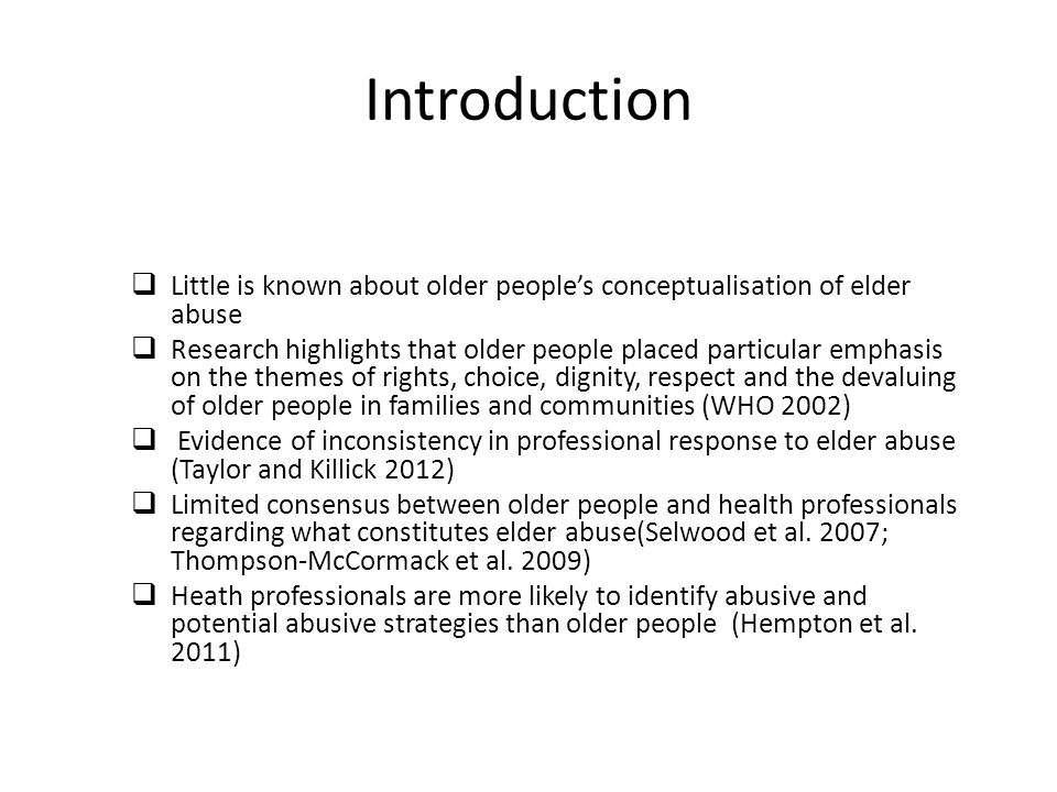 Introduction  Little is known about older people's conceptualisation of elder abuse  Research highlights that older people placed particular emphasi
