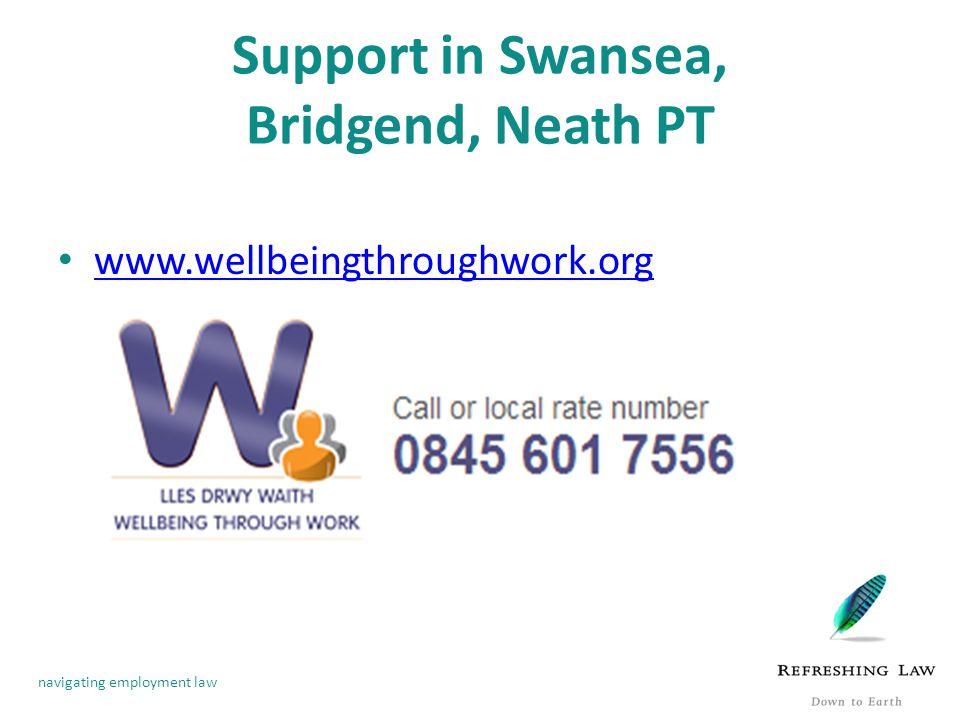 navigating employment law Support in Swansea, Bridgend, Neath PT www.wellbeingthroughwork.org