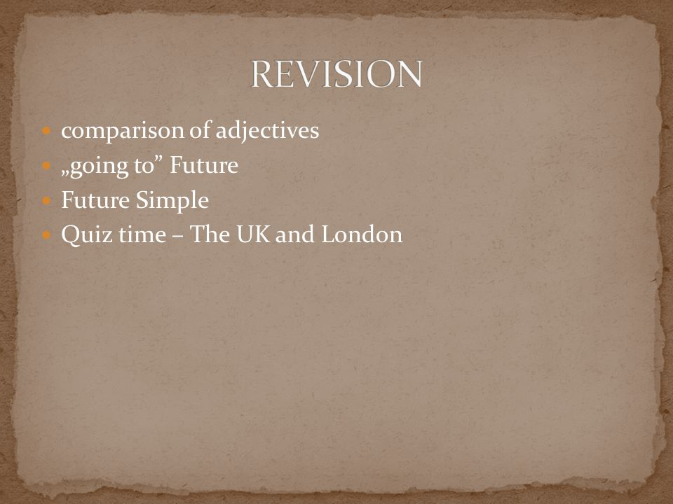 "comparison of adjectives ""going to Future Future Simple Quiz time – The UK and London"