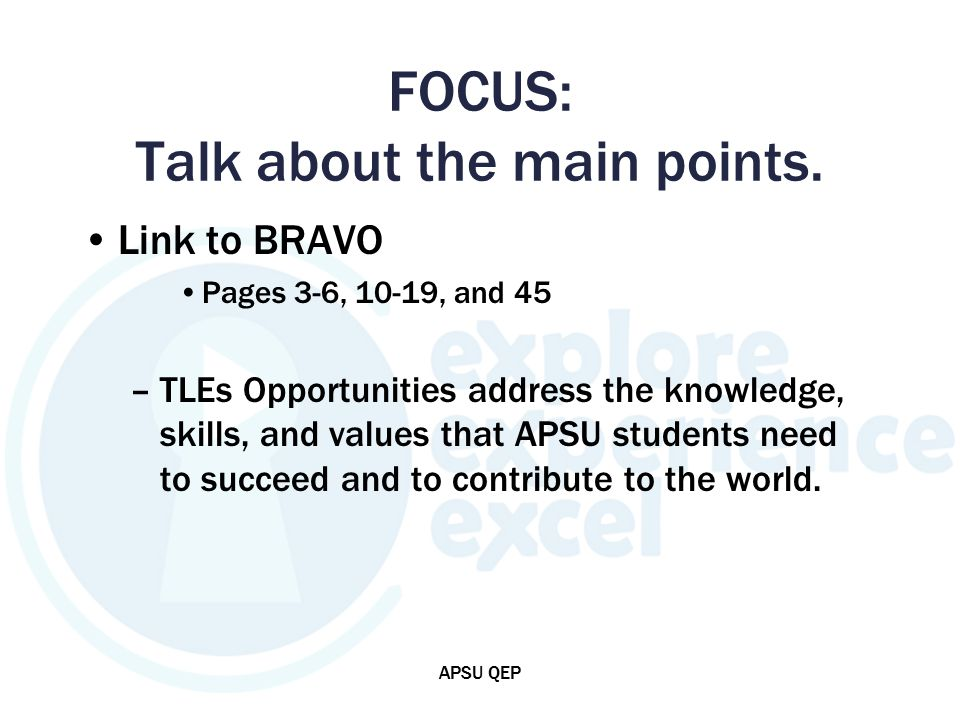 FOCUS: Talk about the main points.