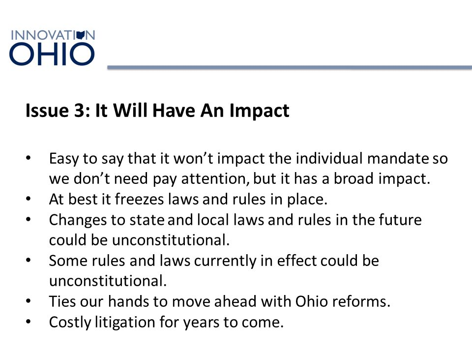 Issue 3: It Will Have An Impact Easy to say that it won't impact the individual mandate so we don't need pay attention, but it has a broad impact.