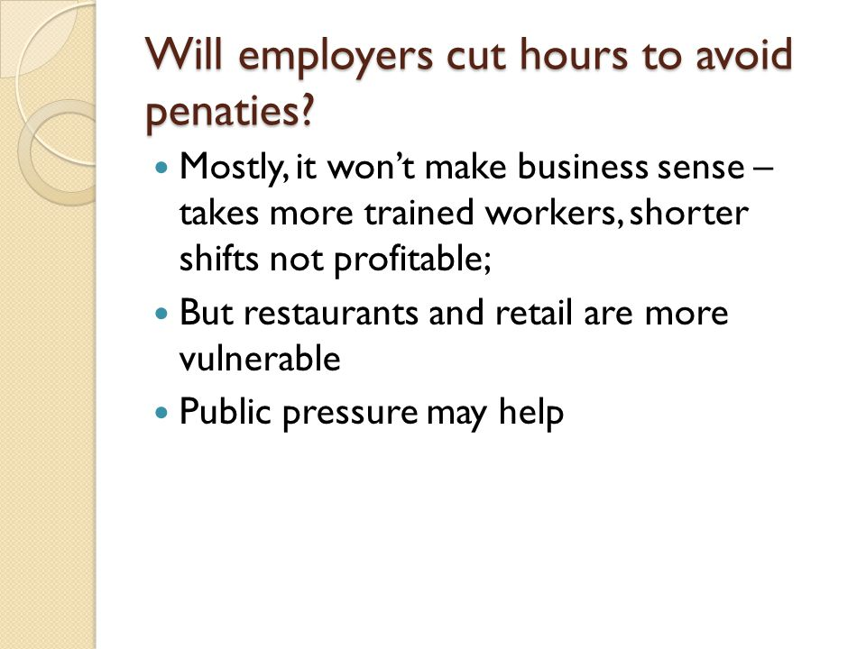 Will employers cut hours to avoid penaties.