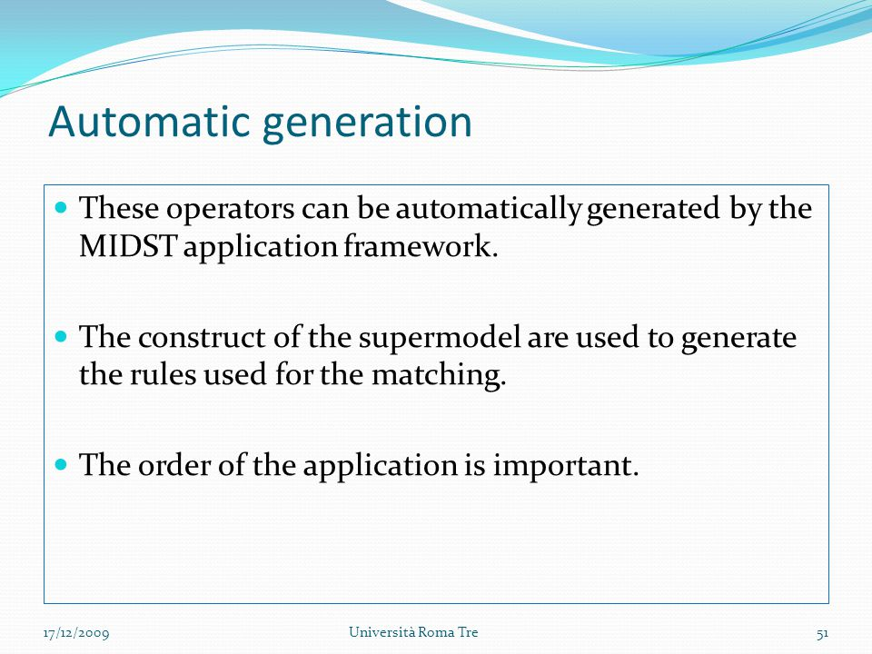 Automatic generation These operators can be automatically generated by the MIDST application framework.