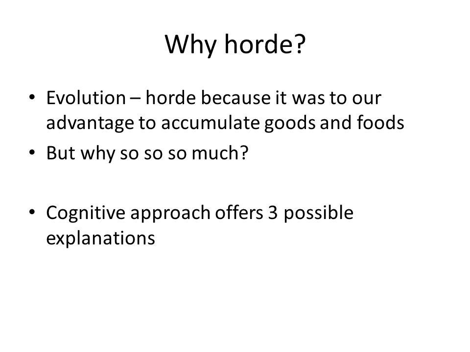 Why horde.