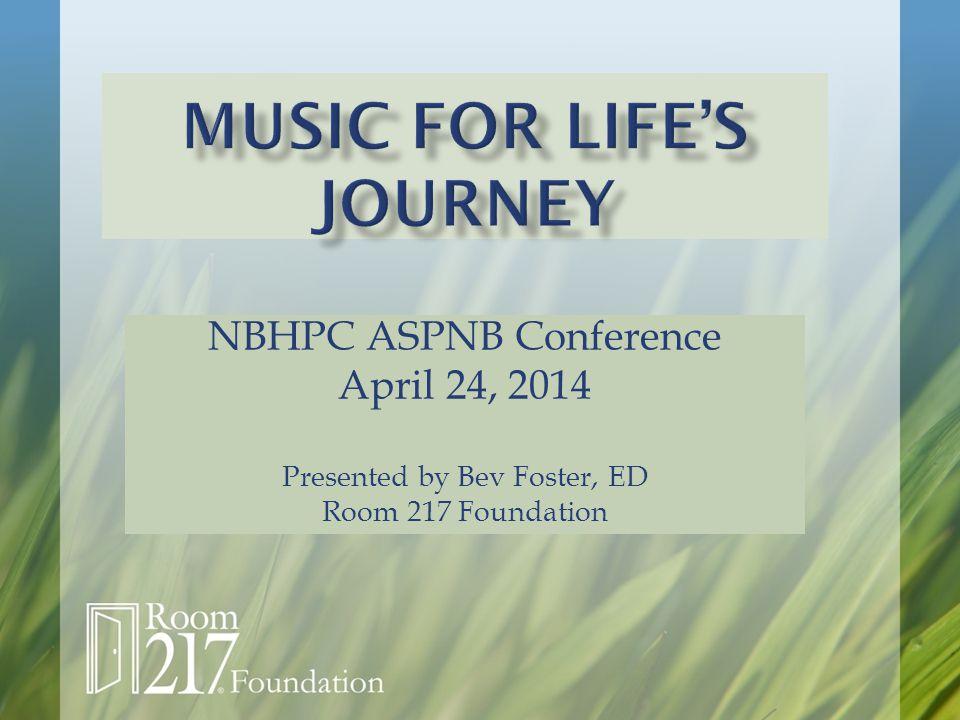 NBHPC ASPNB Conference April 24, 2014 Presented by Bev Foster, ED Room 217 Foundation