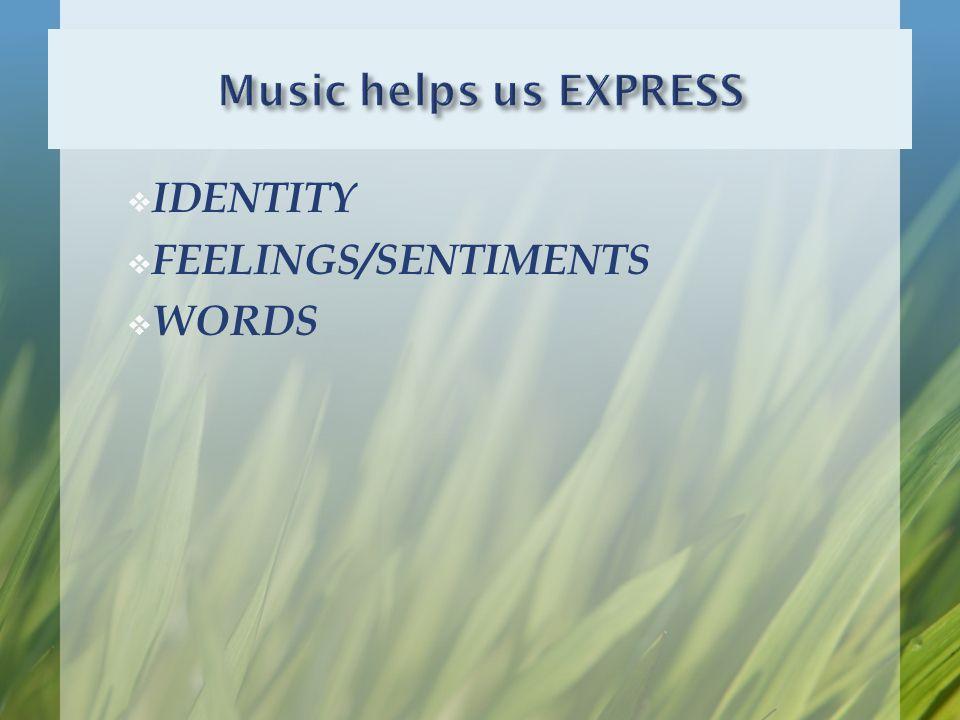  IDENTITY  FEELINGS/SENTIMENTS  WORDS
