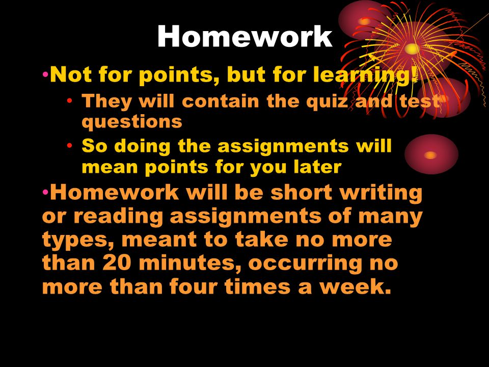 Homework Not for points, but for learning.