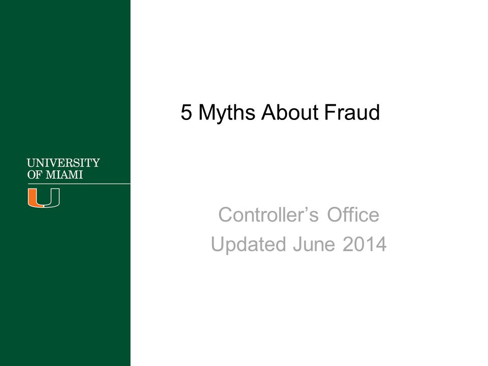 5 Myths About Fraud Controller's Office Updated June 2014