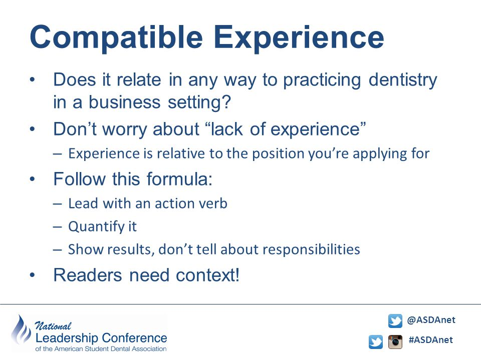 #ASDAnet @ASDAnet Compatible Experience Does it relate in any way to practicing dentistry in a business setting.