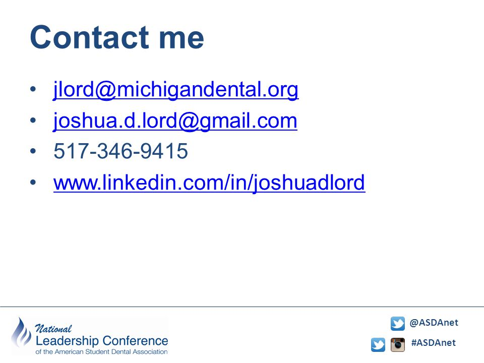 #ASDAnet @ASDAnet Contact me jlord@michigandental.org joshua.d.lord@gmail.com 517-346-9415 www.linkedin.com/in/joshuadlord