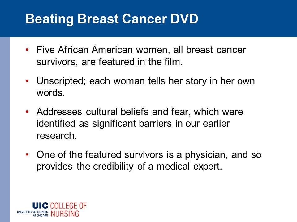 Beating Breast Cancer DVD Five African American women, all breast cancer survivors, are featured in the film.