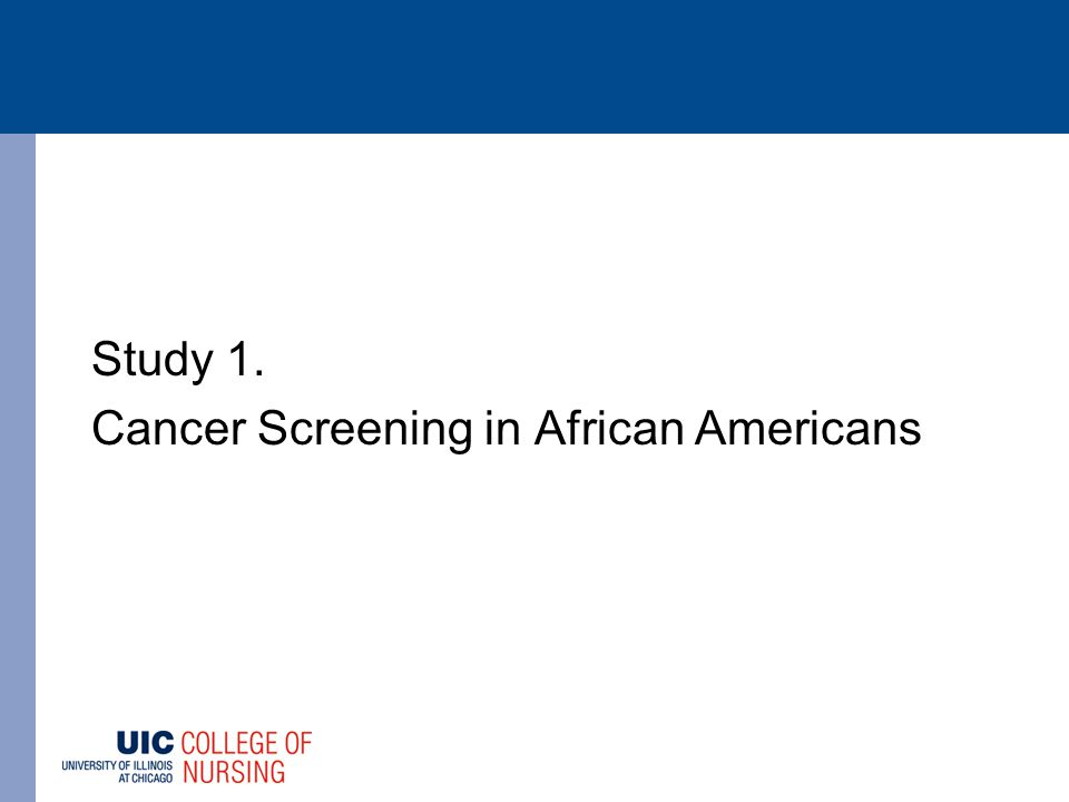 Study 1. Cancer Screening in African Americans