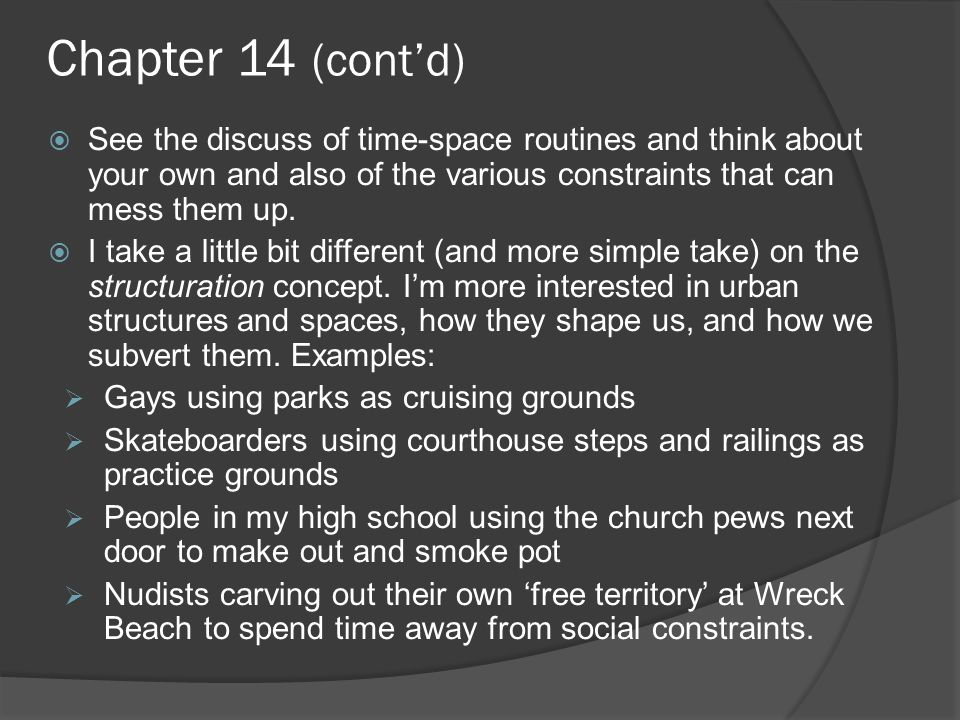 Chapter 14 (cont'd)  See the discuss of time-space routines and think about your own and also of the various constraints that can mess them up.