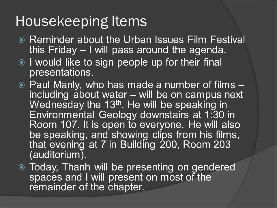 Housekeeping Items  Reminder about the Urban Issues Film Festival this Friday – I will pass around the agenda.