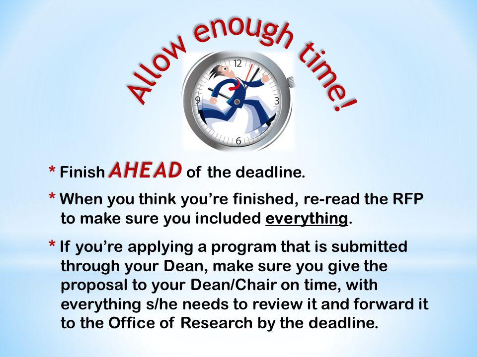 AHEAD * Finish AHEAD of the deadline.