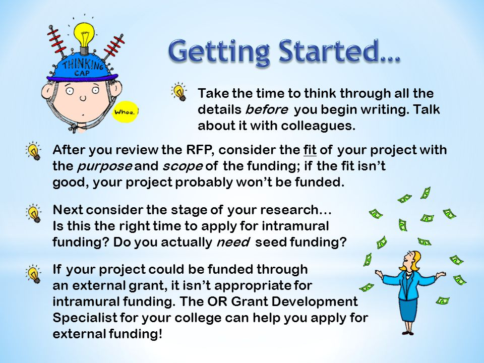 After you review the RFP, consider the fit of your project with the purpose and scope of the funding; if the fit isn't good, your project probably won't be funded.
