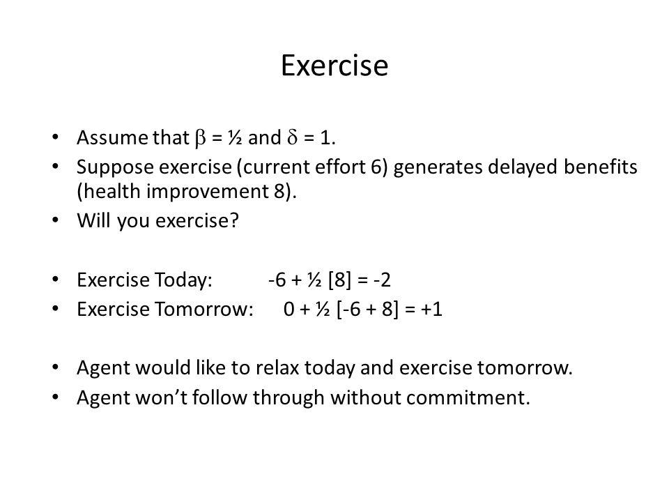 Exercise Assume that  = ½ and  = 1.