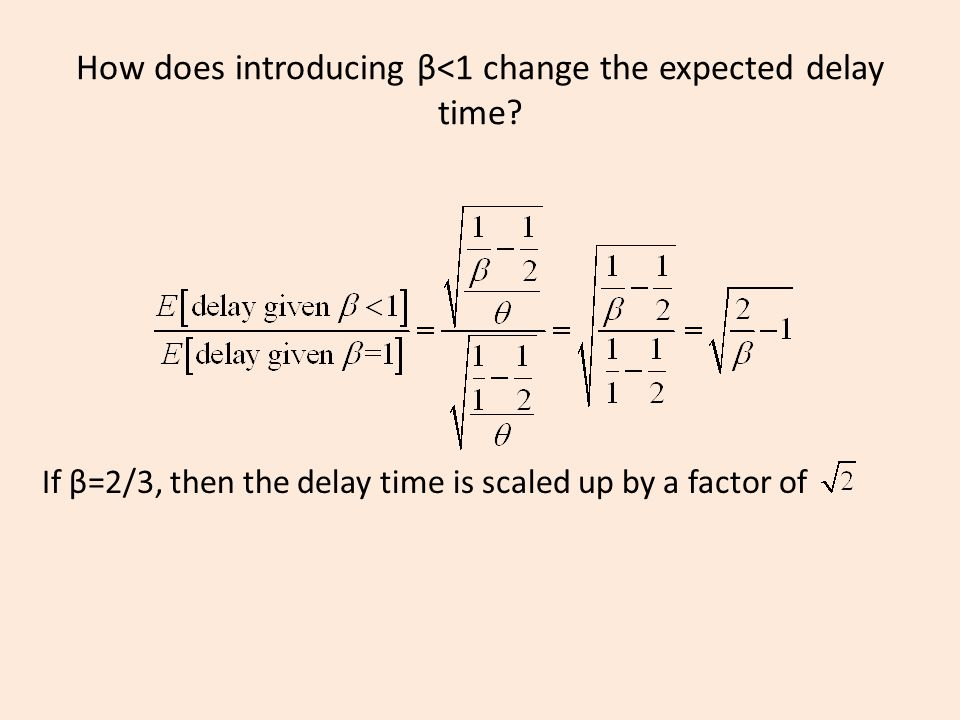 How does introducing β<1 change the expected delay time.