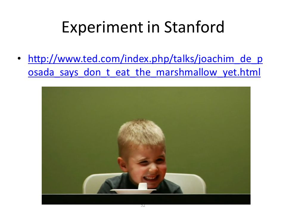 http://www.ted.com/index.php/talks/joachim_de_p osada_says_don_t_eat_the_marshmallow_yet.html http://www.ted.com/index.php/talks/joachim_de_p osada_sa