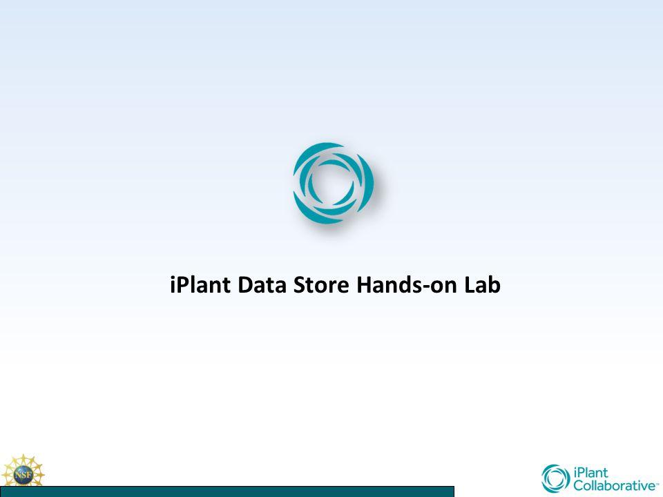 iPlant Data Store Hands-on Lab