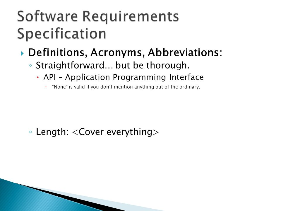  Definitions, Acronyms, Abbreviations: ◦ Straightforward… but be thorough.