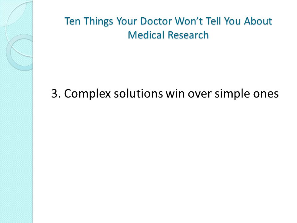 Ten Things Your Doctor Won't Tell You About Medical Research 3.