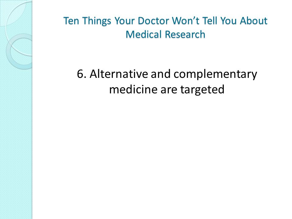 Ten Things Your Doctor Won't Tell You About Medical Research 6.