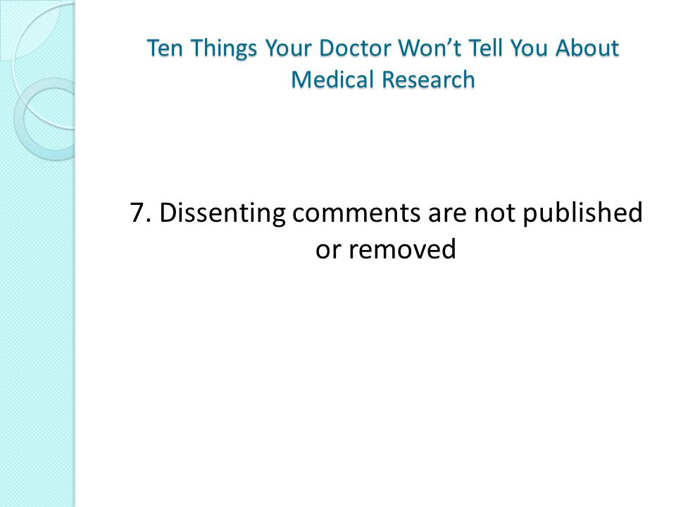 Ten Things Your Doctor Won't Tell You About Medical Research 7.