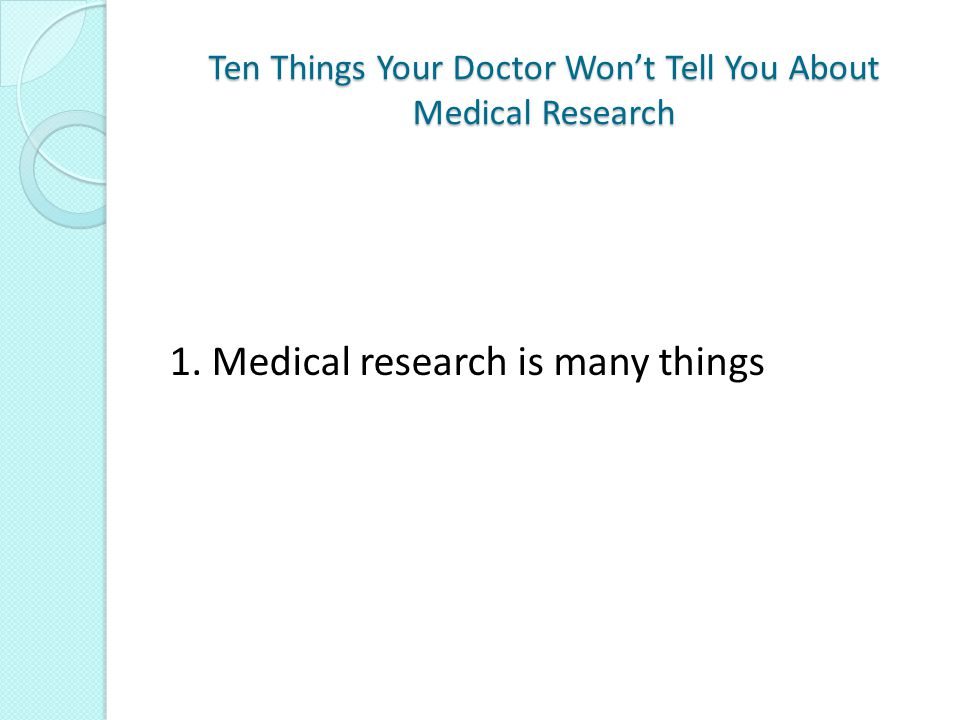 Ten Things Your Doctor Won't Tell You About Medical Research 8.