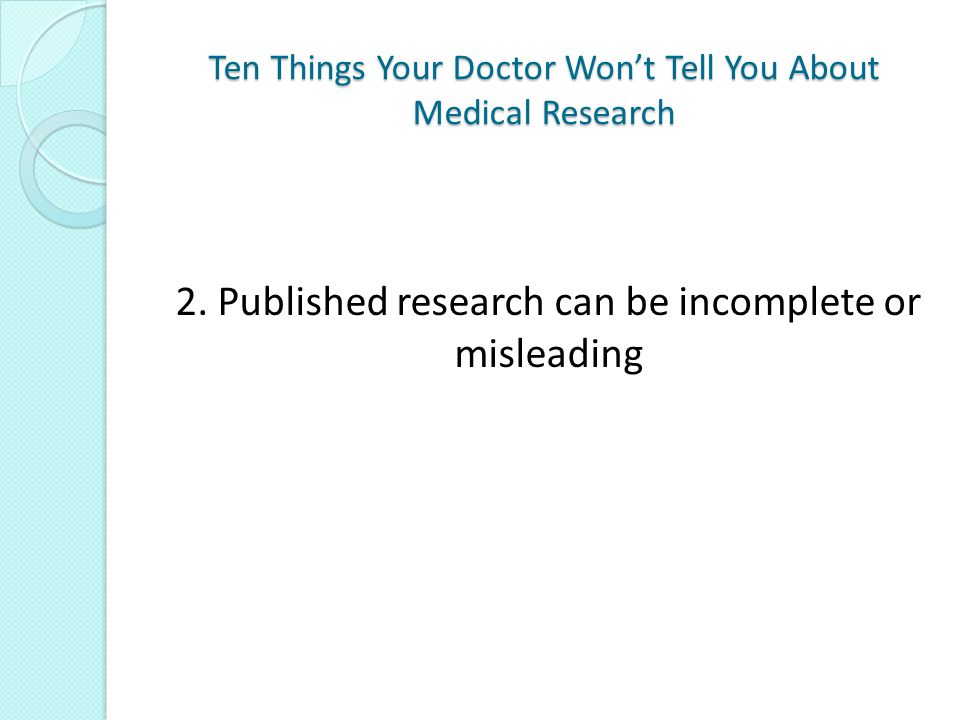 Ten Things Your Doctor Won't Tell You About Medical Research 5. Conflicts of interest abound