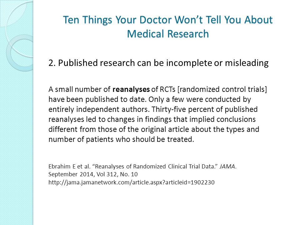 Ten Things Your Doctor Won't Tell You About Medical Research 9.