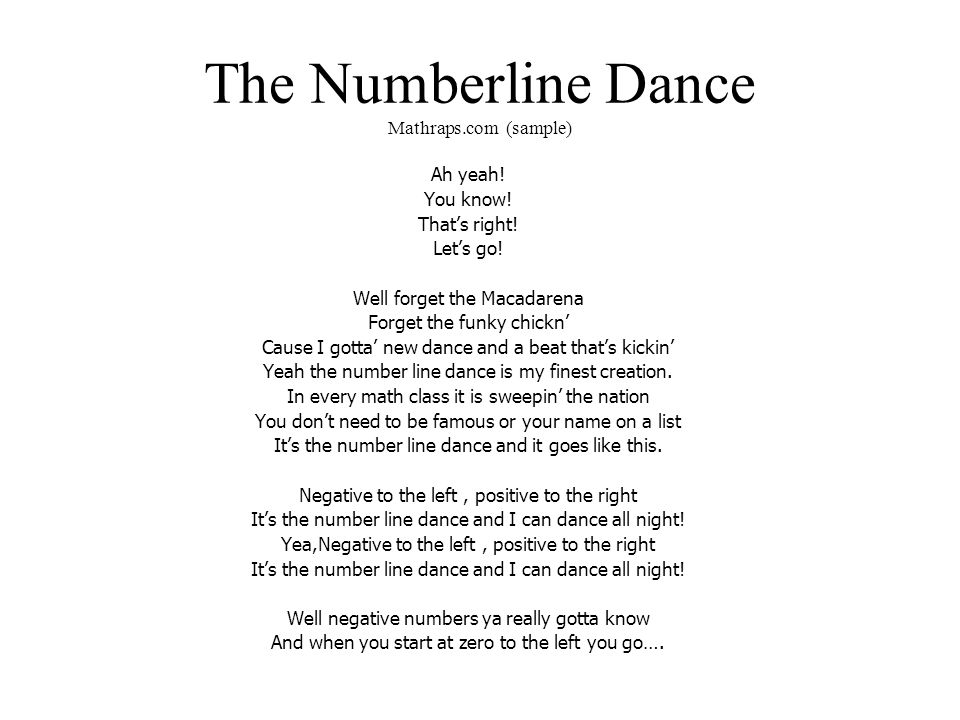 The Numberline Dance Mathraps.com (sample) Ah yeah! You know! That's right! Let's go! Well forget the Macadarena Forget the funky chickn' Cause I gott
