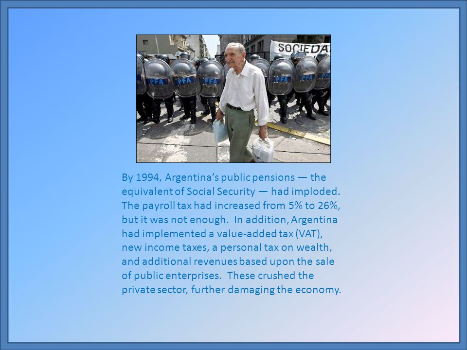 The Argentinian government's practice of printing money to pay off its public debts had crushed the economy.