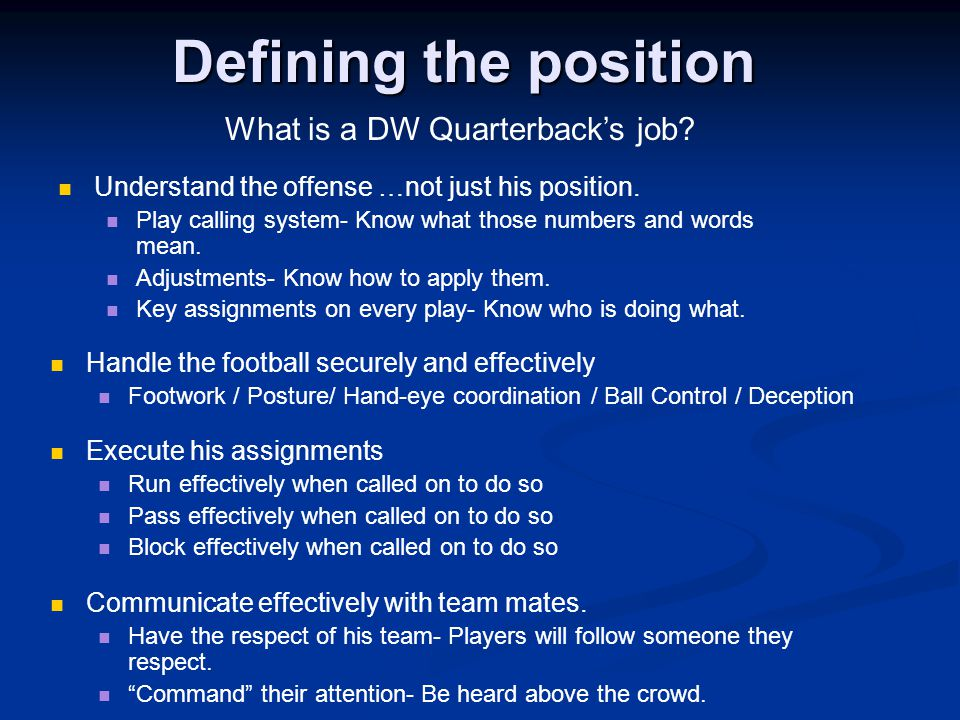 Defining the position What is a DW Quarterback's job.