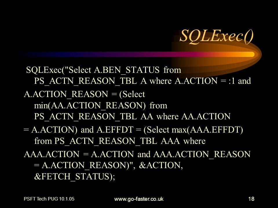 PSFT Tech PUG 10.1.05 www.go-faster.co.uk18 SQLExec() SQLExec(