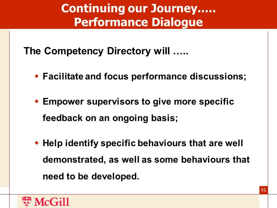 15 Continuing our Journey..... Performance Dialogue The Competency Directory will …..