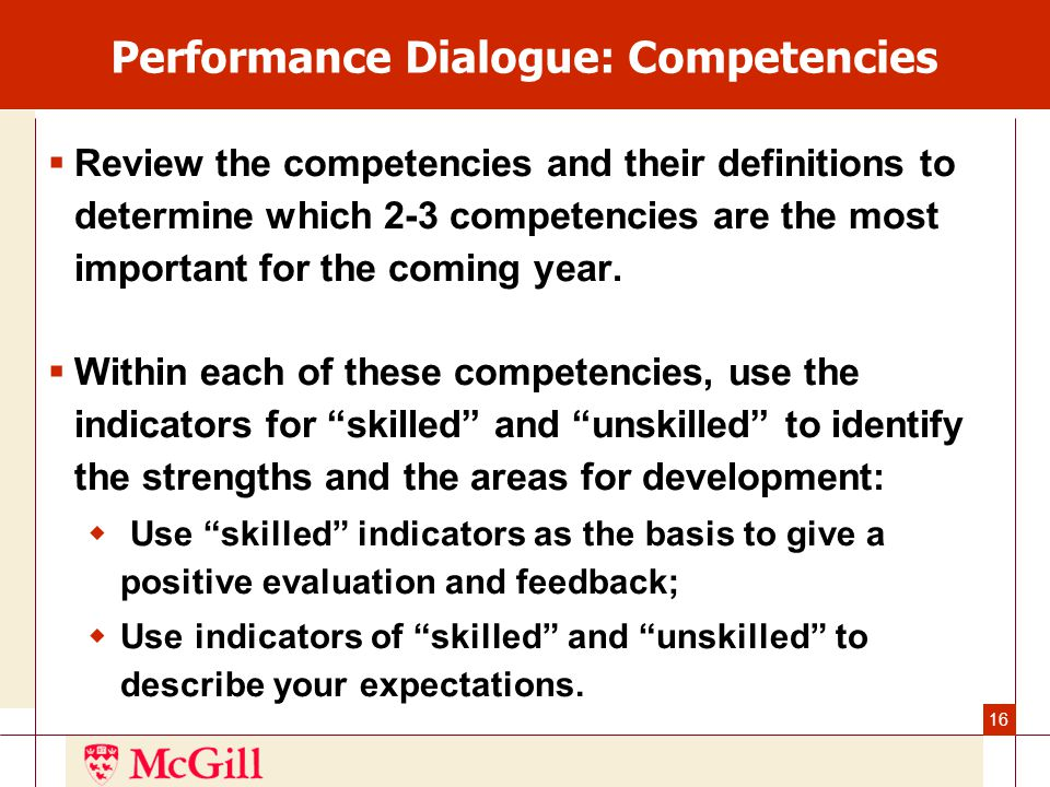 16 Performance Dialogue: Competencies  Review the competencies and their definitions to determine which 2-3 competencies are the most important for the coming year.