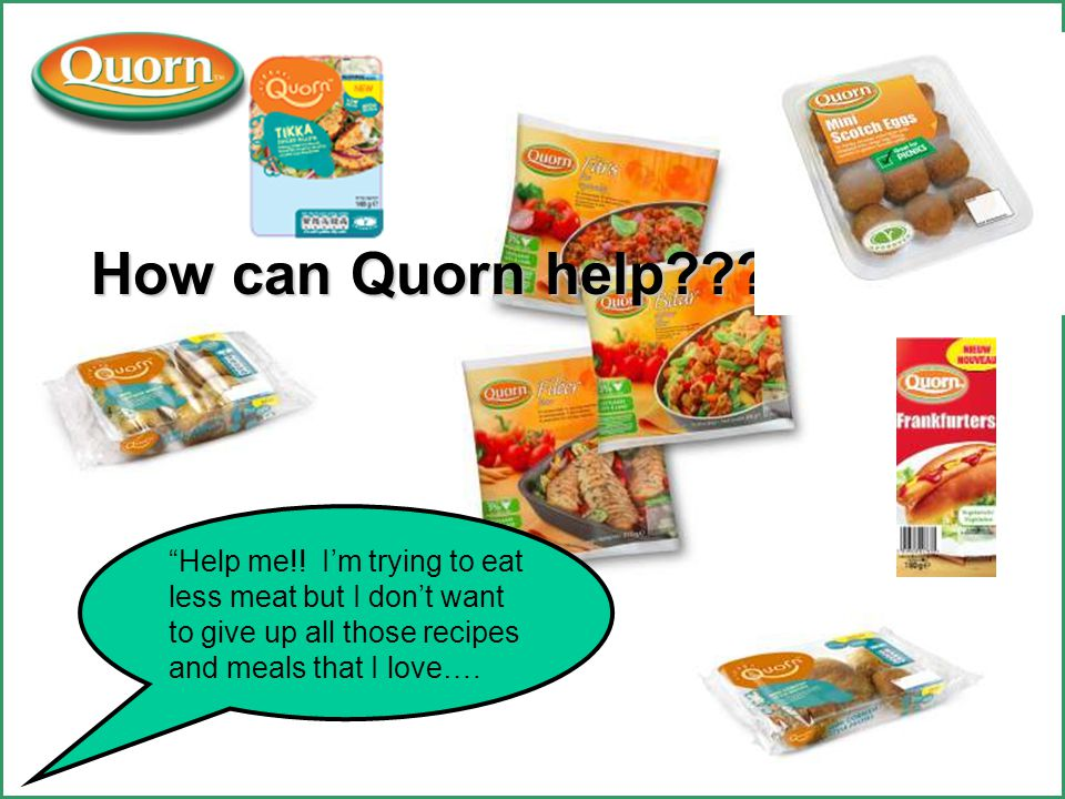 How can Quorn help??. Help me!.