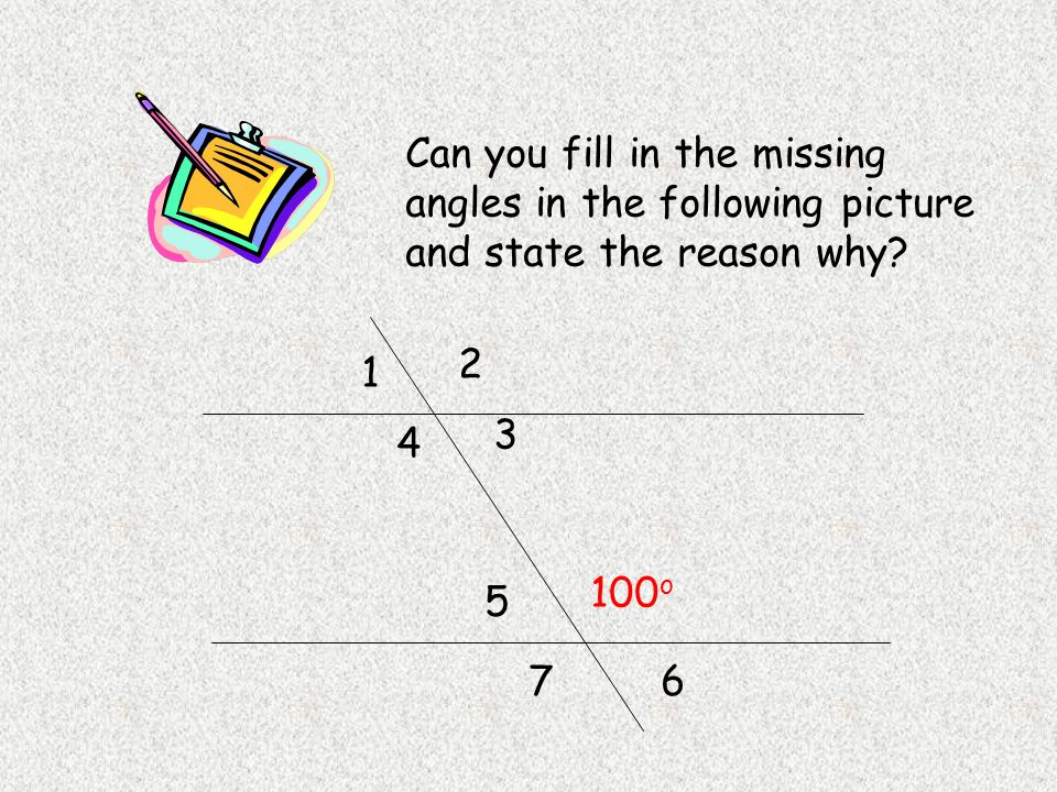 Can you fill in the missing angles in the following picture and state the reason why.