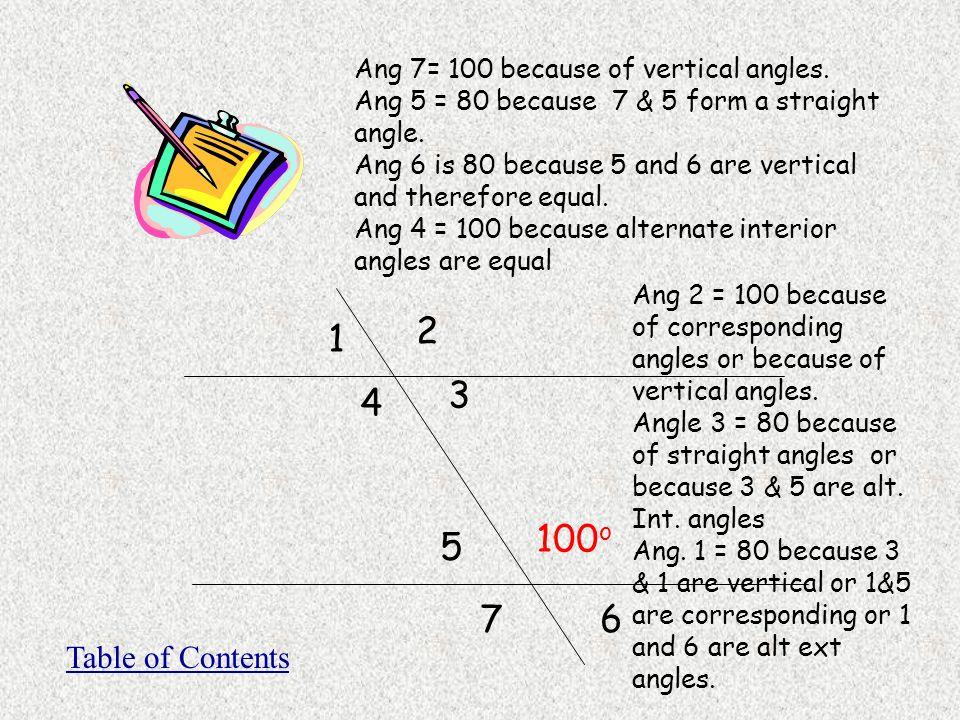 Ang 7= 100 because of vertical angles. Ang 5 = 80 because 7 & 5 form a straight angle.